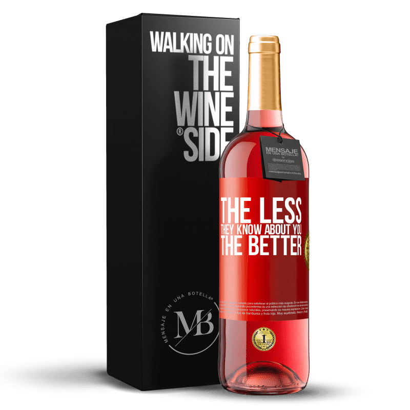 24,95 € Free Shipping   Rosé Wine ROSÉ Edition The less they know about you, the better Red Label. Customizable label Young wine Harvest 2020 Tempranillo