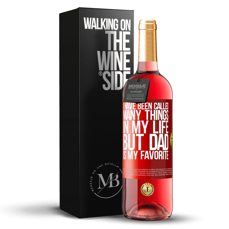 24,95 € Free Shipping | Rosé Wine ROSÉ Edition I have been called many things in my life, but dad is my favorite Red Label. Customizable label Young wine Harvest 2020 Tempranillo