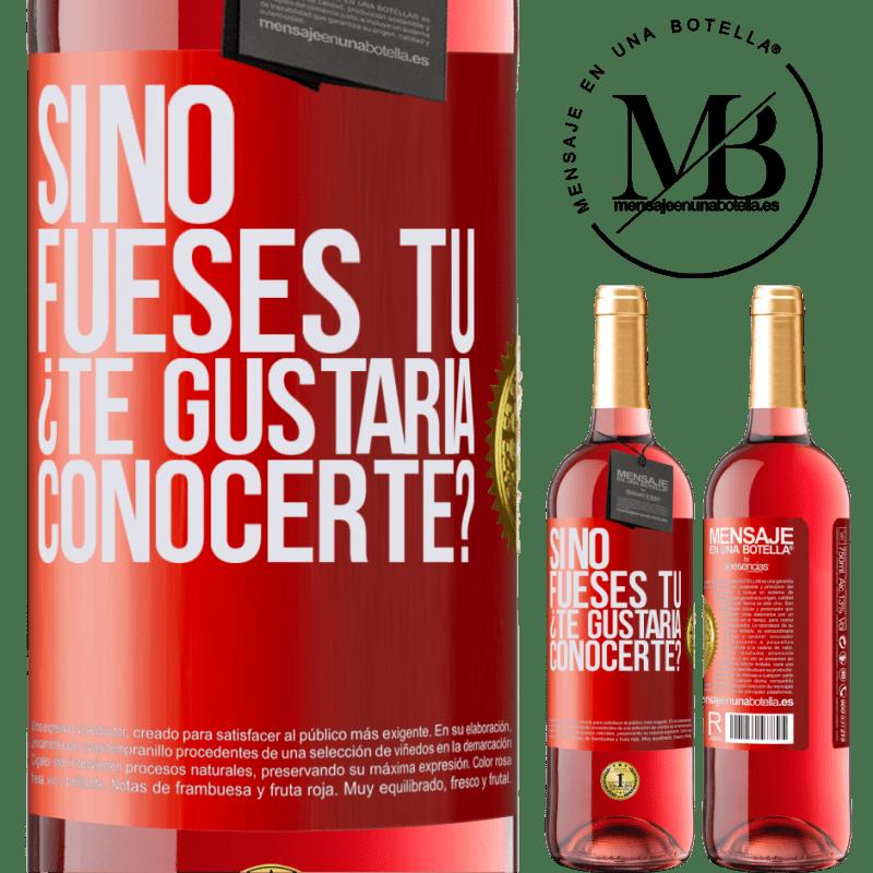 24,95 € Envoi gratuit   Vin rosé Édition ROSÉ Si ce n'était pas toi, voudrais-tu te rencontrer? Étiquette Rouge. Étiquette personnalisable Vin jeune Récolte 2020 Tempranillo