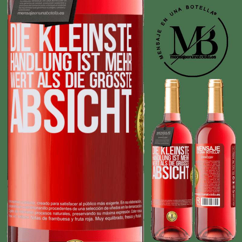 24,95 € Kostenloser Versand | Roséwein ROSÉ Ausgabe Die kleinste Handlung ist mehr wert als die größte Absicht Rote Markierung. Anpassbares Etikett Junger Wein Ernte 2020 Tempranillo