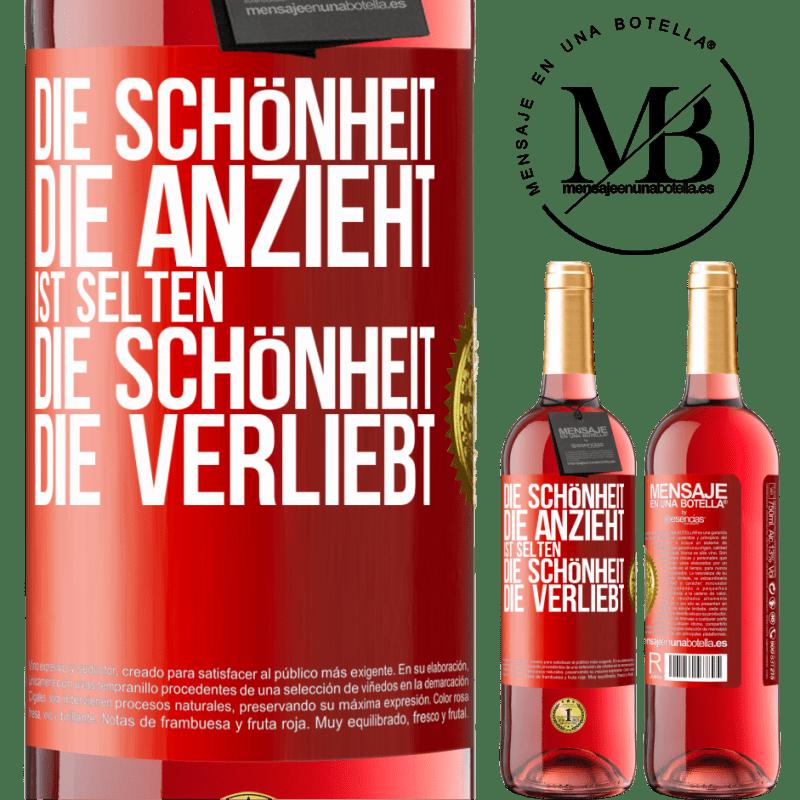 24,95 € Kostenloser Versand | Roséwein ROSÉ Ausgabe Die Schönheit, die anzieht, passt selten zu der Schönheit, die sich verliebt Rote Markierung. Anpassbares Etikett Junger Wein Ernte 2020 Tempranillo