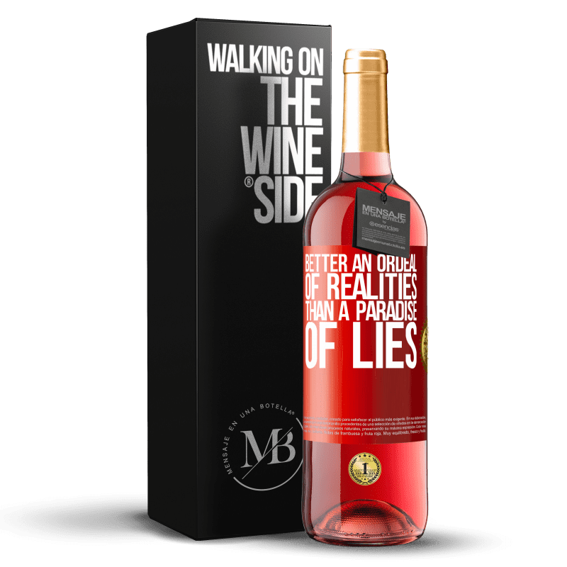 24,95 € Free Shipping   Rosé Wine ROSÉ Edition Better an ordeal of realities than a paradise of lies Red Label. Customizable label Young wine Harvest 2020 Tempranillo