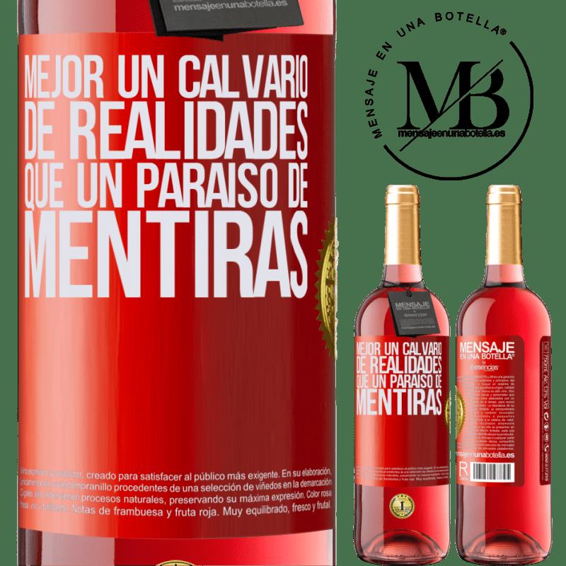 24,95 € Envoi gratuit   Vin rosé Édition ROSÉ Mieux vaut une épreuve de réalités qu'un paradis de mensonges Étiquette Rouge. Étiquette personnalisable Vin jeune Récolte 2020 Tempranillo