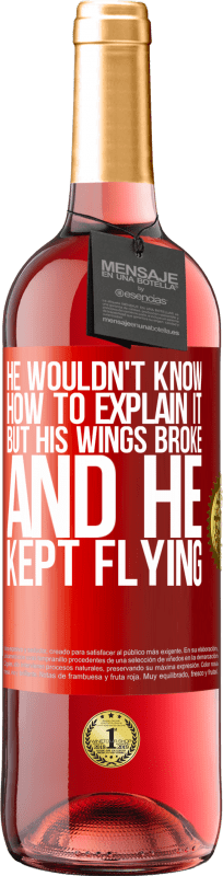 24,95 € Free Shipping | Rosé Wine ROSÉ Edition He wouldn't know how to explain it, but his wings broke and he kept flying Red Label. Customizable label Young wine Harvest 2020 Tempranillo