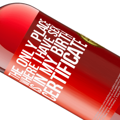 Unique & Personal Expressions. «The only place where I have sex is in my birth certificate» ROSÉ Edition