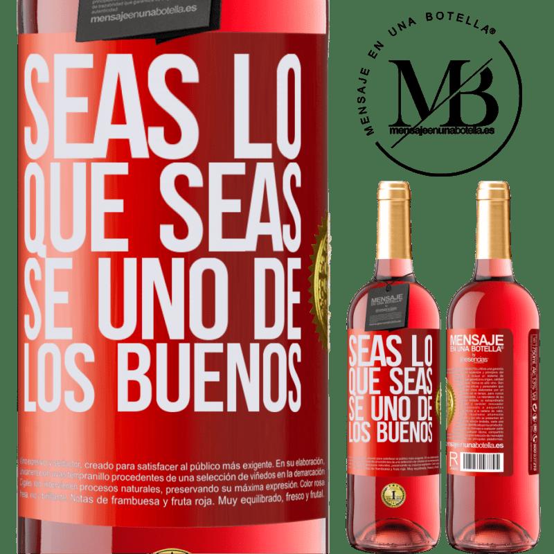 24,95 € Envoi gratuit | Vin rosé Édition ROSÉ Quoi que vous soyez, soyez l'un des bons gars Étiquette Rouge. Étiquette personnalisable Vin jeune Récolte 2020 Tempranillo