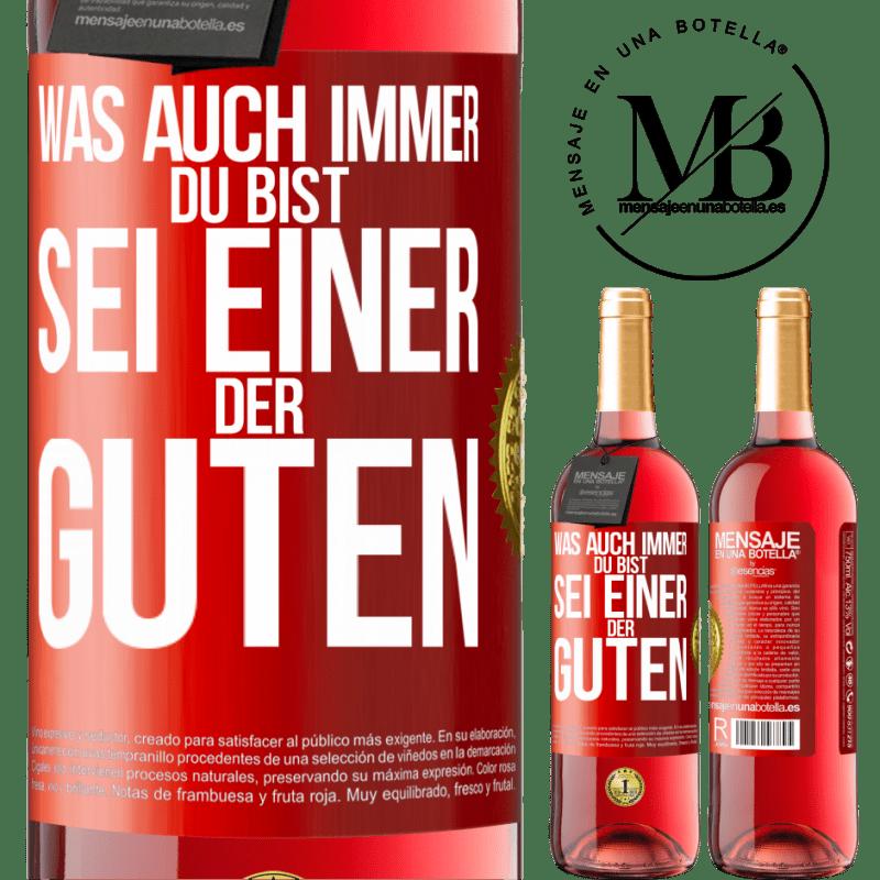 24,95 € Kostenloser Versand | Roséwein ROSÉ Ausgabe Was auch immer du bist, sei einer der Guten Rote Markierung. Anpassbares Etikett Junger Wein Ernte 2020 Tempranillo