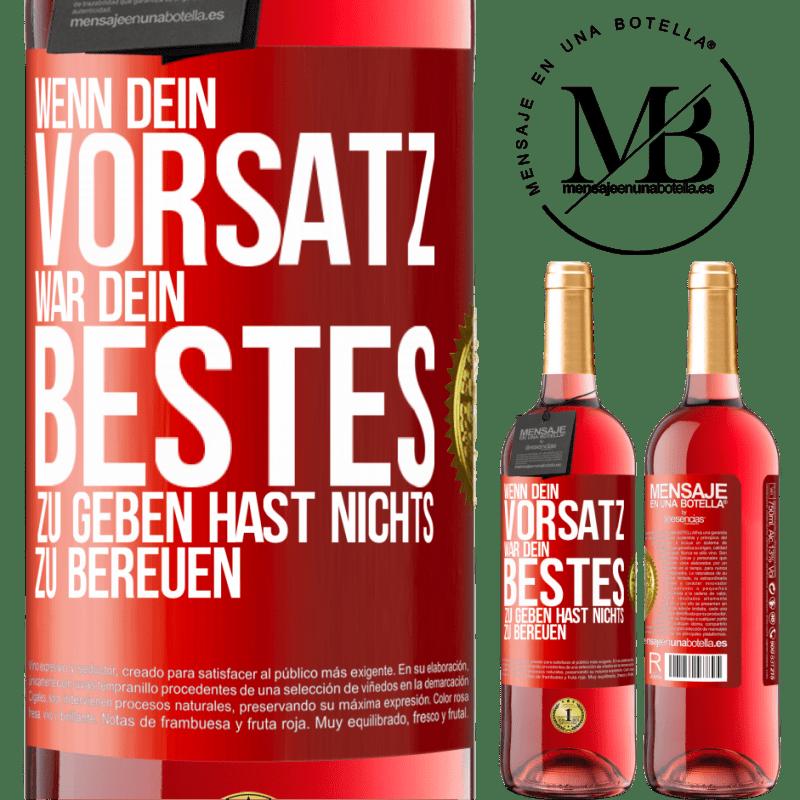 24,95 € Kostenloser Versand | Roséwein ROSÉ Ausgabe Wenn Sie Ihr Bestes geben wollten, haben Sie nichts zu bereuen Rote Markierung. Anpassbares Etikett Junger Wein Ernte 2020 Tempranillo