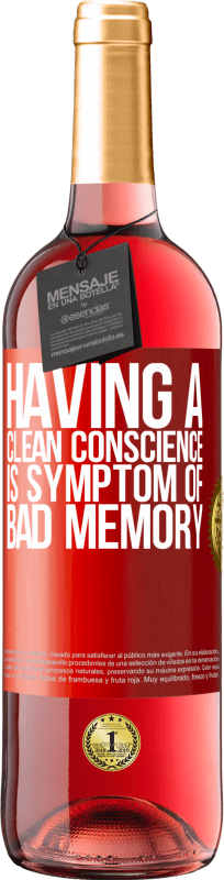24,95 € Free Shipping | Rosé Wine ROSÉ Edition Having a clean conscience is symptom of bad memory Red Label. Customizable label Young wine Harvest 2020 Tempranillo