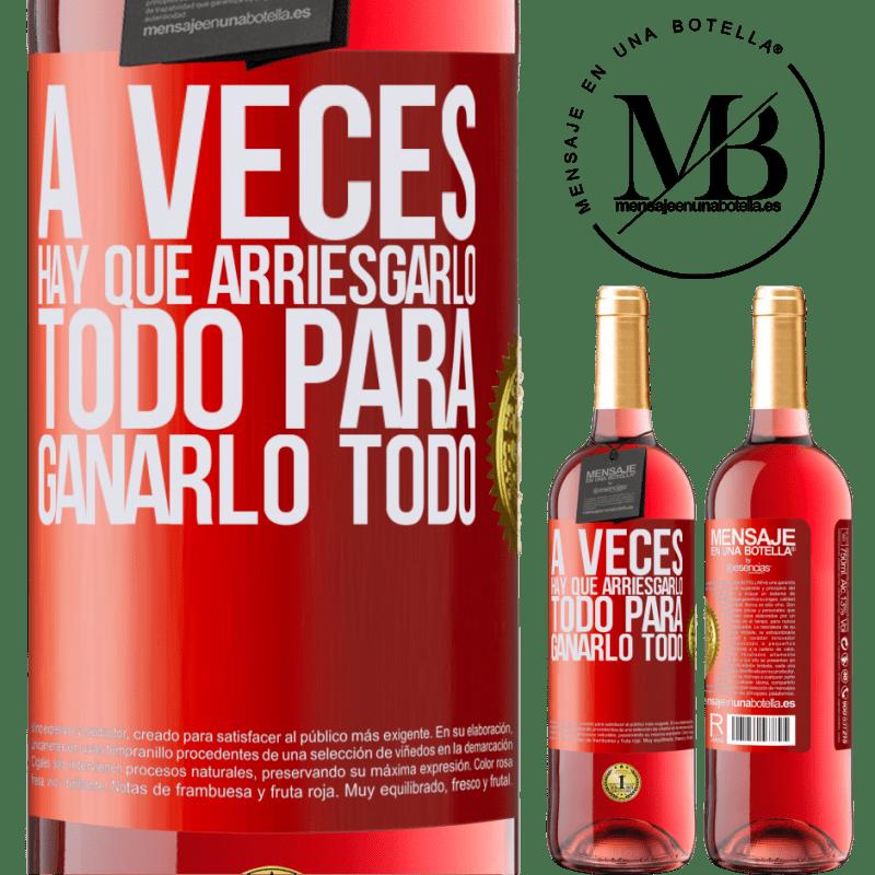 24,95 € Envoi gratuit   Vin rosé Édition ROSÉ Parfois, il faut tout risquer pour tout gagner Étiquette Rouge. Étiquette personnalisable Vin jeune Récolte 2020 Tempranillo