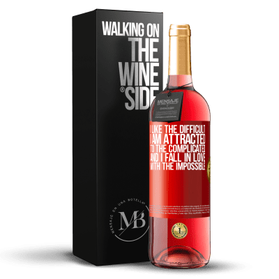«I like the difficult, I am attracted to the complicated, and I fall in love with the impossible» ROSÉ Edition