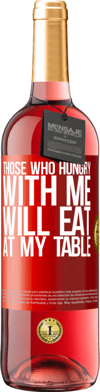 24,95 € Free Shipping | Rosé Wine ROSÉ Edition Those who hungry with me will eat at my table Red Label. Customizable label Young wine Harvest 2020 Tempranillo