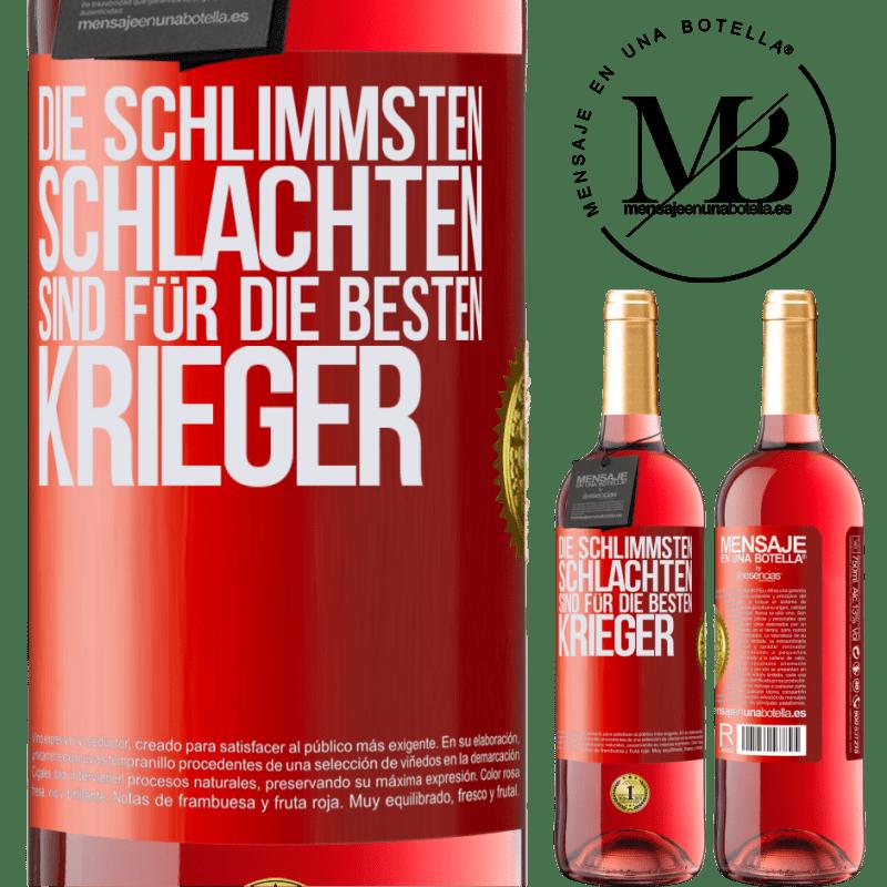 24,95 € Kostenloser Versand | Roséwein ROSÉ Ausgabe Die schlimmsten Schlachten sind für die besten Krieger Rote Markierung. Anpassbares Etikett Junger Wein Ernte 2020 Tempranillo