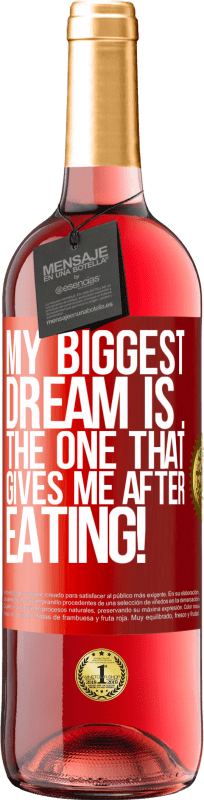 24,95 € Free Shipping   Rosé Wine ROSÉ Edition My biggest dream is ... the one that gives me after eating! Red Label. Customizable label Young wine Harvest 2020 Tempranillo