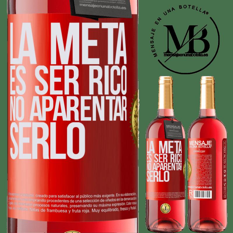 24,95 € Envoi gratuit   Vin rosé Édition ROSÉ Le but est d'être riche, de ne pas apparaître comme Étiquette Rouge. Étiquette personnalisable Vin jeune Récolte 2020 Tempranillo