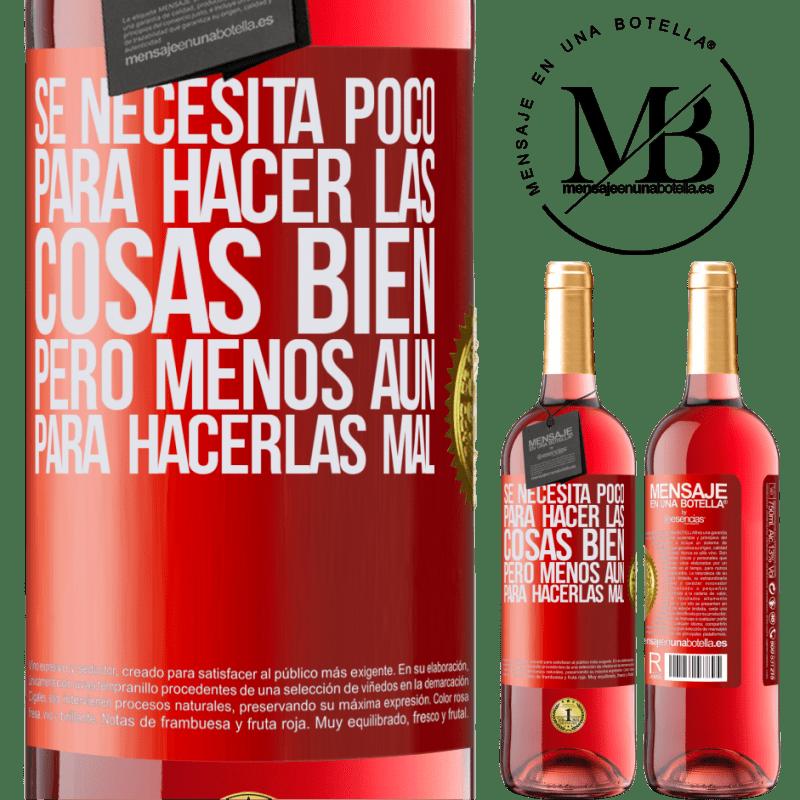 24,95 € Envoi gratuit | Vin rosé Édition ROSÉ Il faut peu pour bien faire les choses, mais encore moins pour les mal faire Étiquette Rouge. Étiquette personnalisable Vin jeune Récolte 2020 Tempranillo