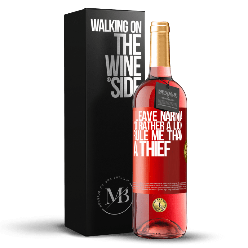 24,95 € Free Shipping | Rosé Wine ROSÉ Edition I leave Narnia. I'd rather a lion rule me than a thief Red Label. Customizable label Young wine Harvest 2020 Tempranillo