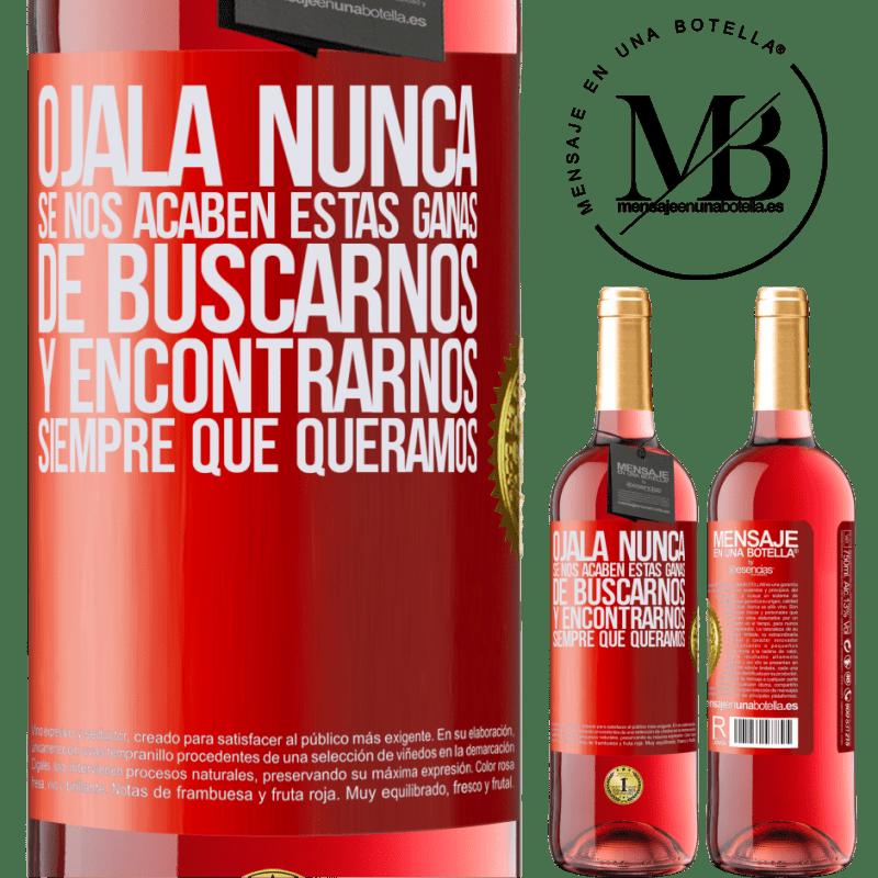 24,95 € Envoi gratuit | Vin rosé Édition ROSÉ J'espère que nous ne manquerons jamais de ce désir de trouver et de rencontrer quand nous le voulons Étiquette Rouge. Étiquette personnalisable Vin jeune Récolte 2020 Tempranillo