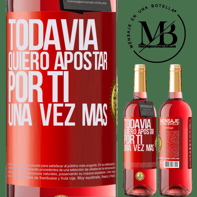 24,95 € Envoi gratuit | Vin rosé Édition ROSÉ Je veux encore parier sur toi une fois de plus Étiquette Rouge. Étiquette personnalisable Vin jeune Récolte 2020 Tempranillo
