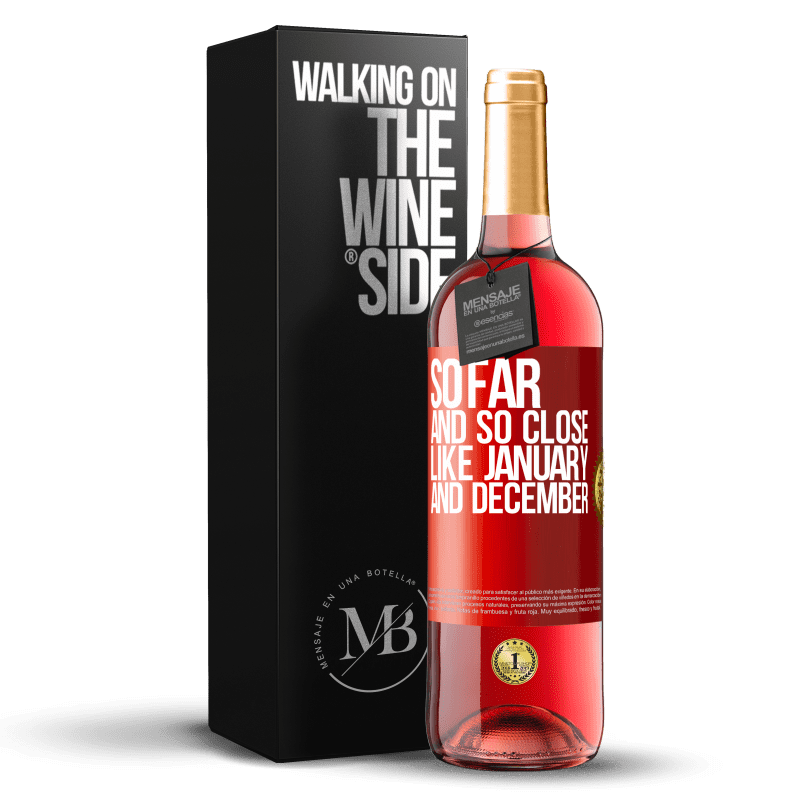 24,95 € Free Shipping   Rosé Wine ROSÉ Edition So far and so close, like January and December Red Label. Customizable label Young wine Harvest 2020 Tempranillo