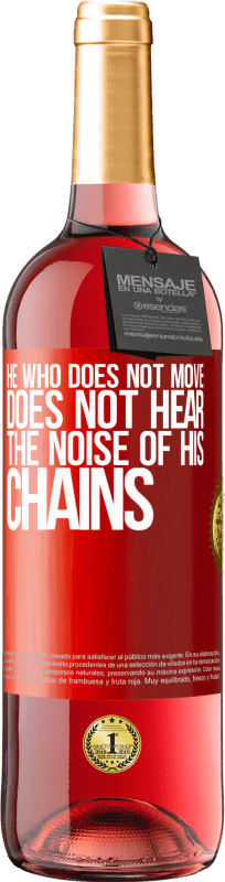 24,95 € Free Shipping | Rosé Wine ROSÉ Edition He who does not move does not hear the noise of his chains Red Label. Customizable label Young wine Harvest 2020 Tempranillo