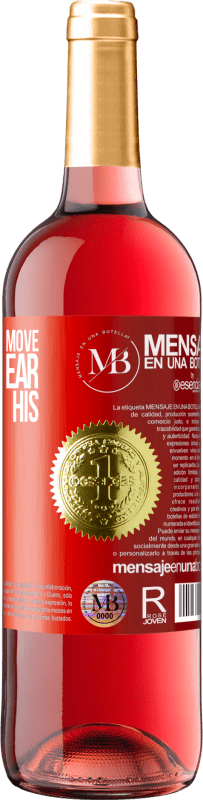 «He who does not move does not hear the noise of his chains» ROSÉ Edition
