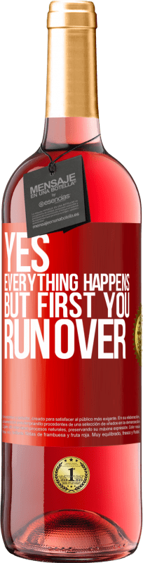 24,95 € Free Shipping   Rosé Wine ROSÉ Edition Yes, everything happens. But first you run over Red Label. Customizable label Young wine Harvest 2020 Tempranillo