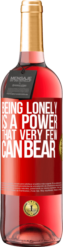 24,95 € Free Shipping | Rosé Wine ROSÉ Edition Being lonely is a power that very few can bear Red Label. Customizable label Young wine Harvest 2020 Tempranillo