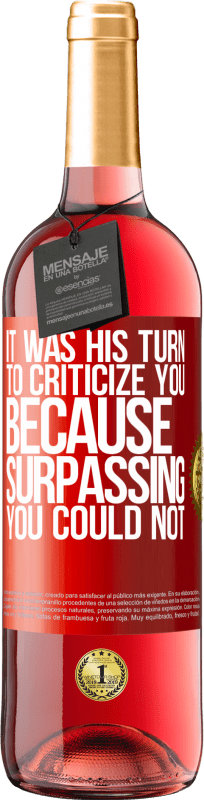 24,95 € Free Shipping | Rosé Wine ROSÉ Edition It was his turn to criticize you, because surpassing you could not Red Label. Customizable label Young wine Harvest 2020 Tempranillo