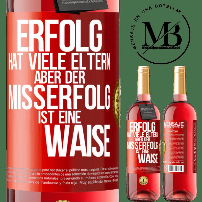 24,95 € Kostenloser Versand | Roséwein ROSÉ Ausgabe Erfolg hat viele Eltern, aber Misserfolg ist eine Waise Rote Markierung. Anpassbares Etikett Junger Wein Ernte 2020 Tempranillo