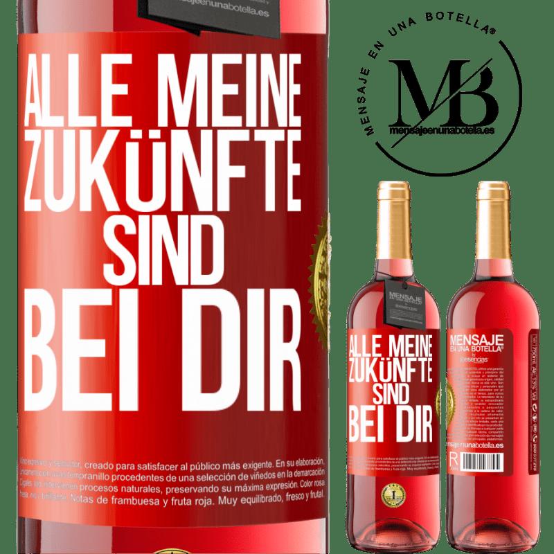 24,95 € Kostenloser Versand | Roséwein ROSÉ Ausgabe Alle meine Zukünfte sind bei dir Rote Markierung. Anpassbares Etikett Junger Wein Ernte 2020 Tempranillo