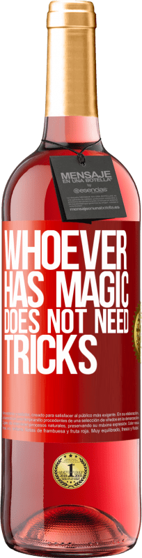 24,95 € | Rosé Wine ROSÉ Edition Whoever has magic does not need tricks Red Label. Customizable label Young wine Harvest 2020 Tempranillo