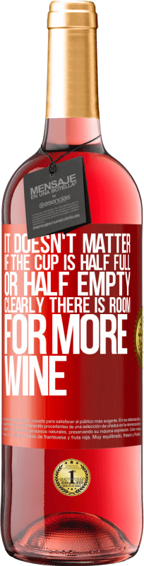 24,95 € Free Shipping | Rosé Wine ROSÉ Edition It doesn't matter if the cup is half full or half empty. Clearly there is room for more wine Red Label. Customizable label Young wine Harvest 2020 Tempranillo