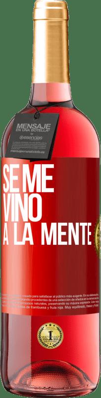 24,95 € Free Shipping | Rosé Wine ROSÉ Edition Se me VINO a la mente… Red Label. Customizable label Young wine Harvest 2020 Tempranillo