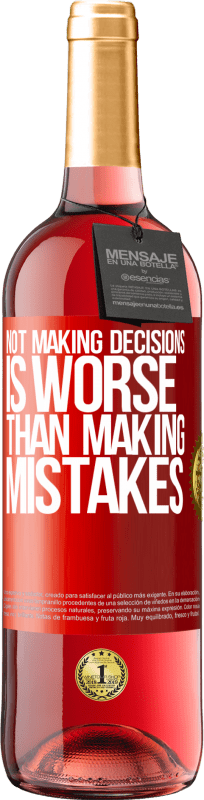 24,95 € Free Shipping   Rosé Wine ROSÉ Edition Not making decisions is worse than making mistakes Red Label. Customizable label Young wine Harvest 2020 Tempranillo