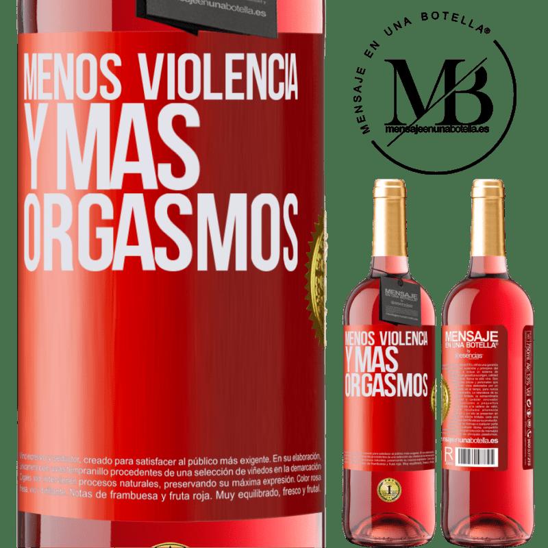 24,95 € Envoi gratuit | Vin rosé Édition ROSÉ Moins de violence et plus d'orgasmes Étiquette Rouge. Étiquette personnalisable Vin jeune Récolte 2020 Tempranillo
