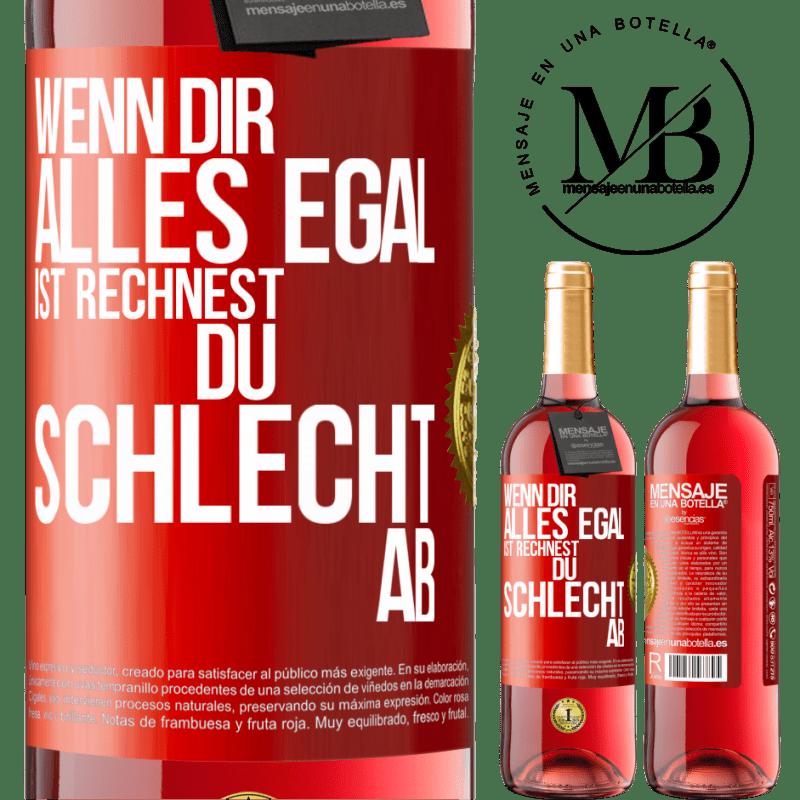 24,95 € Kostenloser Versand   Roséwein ROSÉ Ausgabe Wenn alles egal ist, machst du die falschen Konten Rote Markierung. Anpassbares Etikett Junger Wein Ernte 2020 Tempranillo
