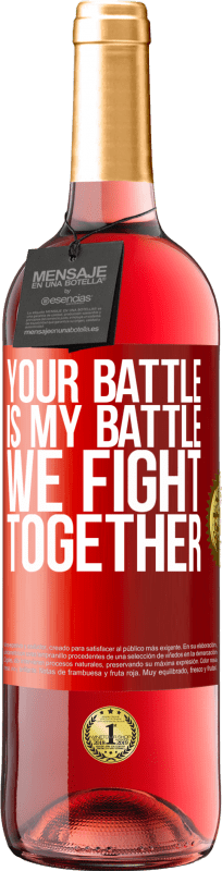 24,95 € Free Shipping | Rosé Wine ROSÉ Edition Your battle is my battle. We fight together Red Label. Customizable label Young wine Harvest 2020 Tempranillo
