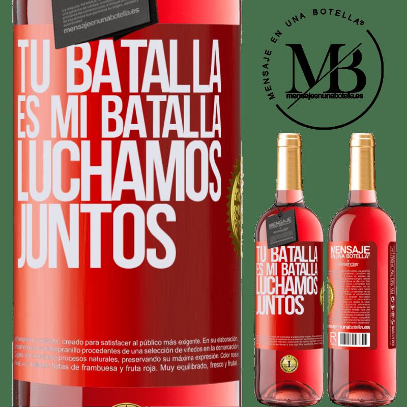 24,95 € Envoi gratuit | Vin rosé Édition ROSÉ Votre bataille est ma bataille. Nous nous battons ensemble Étiquette Rouge. Étiquette personnalisable Vin jeune Récolte 2020 Tempranillo