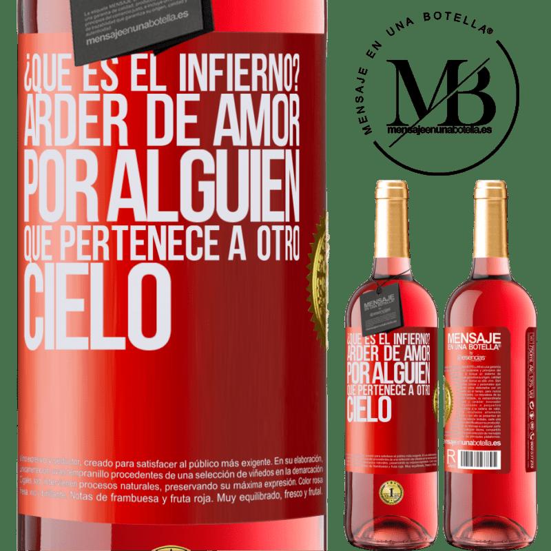 24,95 € Envoi gratuit | Vin rosé Édition ROSÉ qu'est-ce que l'enfer? Brûlant d'amour pour quelqu'un qui appartient à un autre paradis Étiquette Rouge. Étiquette personnalisable Vin jeune Récolte 2020 Tempranillo