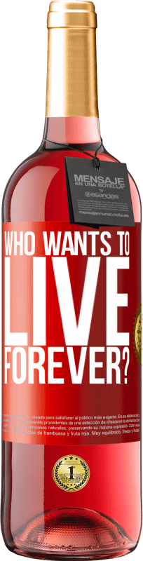 24,95 € Free Shipping | Rosé Wine ROSÉ Edition who wants to live forever? Red Label. Customizable label Young wine Harvest 2020 Tempranillo