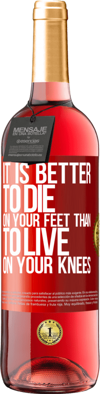 24,95 € Free Shipping | Rosé Wine ROSÉ Edition It is better to die on your feet than to live on your knees Red Label. Customizable label Young wine Harvest 2020 Tempranillo