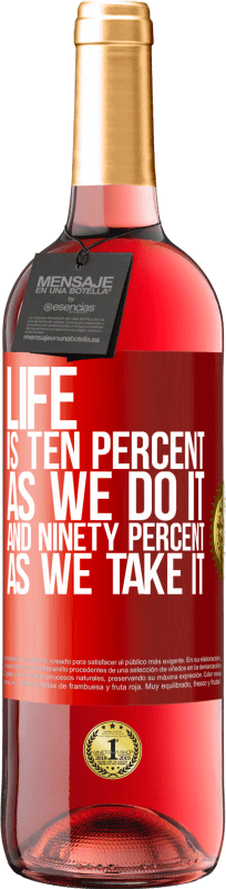 24,95 € Free Shipping | Rosé Wine ROSÉ Edition Life is ten percent as we do it and ninety percent as we take it Red Label. Customizable label Young wine Harvest 2020 Tempranillo