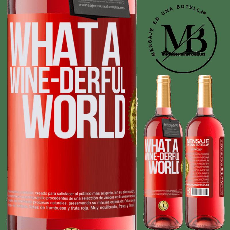 24,95 € Envoi gratuit   Vin rosé Édition ROSÉ What a wine-derful world Étiquette Rouge. Étiquette personnalisable Vin jeune Récolte 2020 Tempranillo