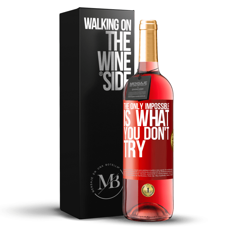 24,95 € Free Shipping | Rosé Wine ROSÉ Edition The only impossible is what you don't try Red Label. Customizable label Young wine Harvest 2020 Tempranillo