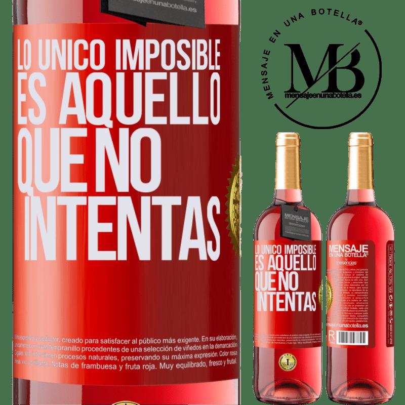 24,95 € Envoi gratuit   Vin rosé Édition ROSÉ Le seul impossible c'est ce que vous n'essayez pas Étiquette Rouge. Étiquette personnalisable Vin jeune Récolte 2020 Tempranillo