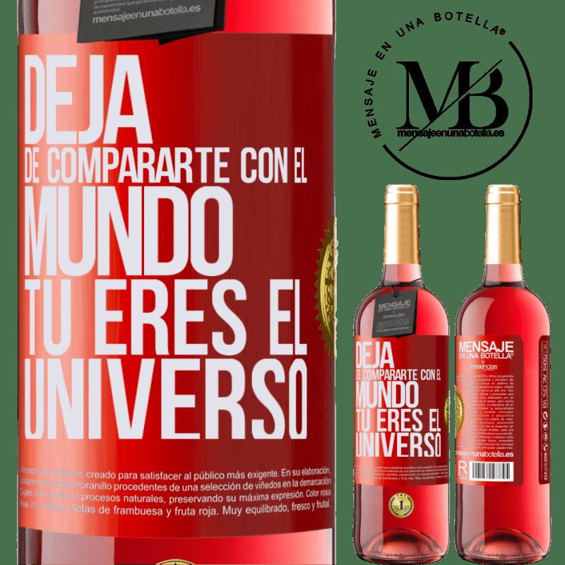 24,95 € Envoi gratuit   Vin rosé Édition ROSÉ Arrête de te comparer au monde, tu es l'univers Étiquette Rouge. Étiquette personnalisable Vin jeune Récolte 2020 Tempranillo
