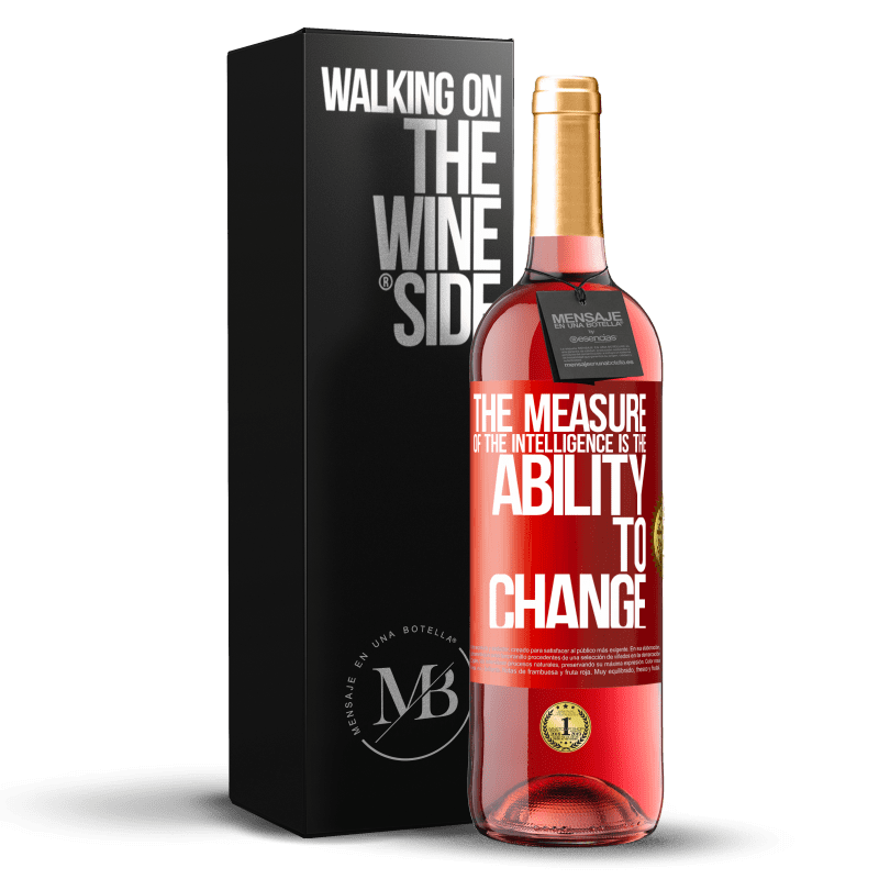 24,95 € Free Shipping   Rosé Wine ROSÉ Edition The measure of the intelligence is the ability to change Red Label. Customizable label Young wine Harvest 2020 Tempranillo