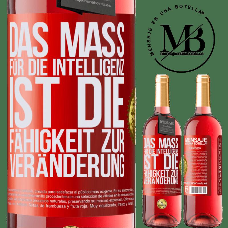 24,95 € Kostenloser Versand | Roséwein ROSÉ Ausgabe Das Maß für die Intelligenz ist die Fähigkeit zur Veränderung Rote Markierung. Anpassbares Etikett Junger Wein Ernte 2020 Tempranillo