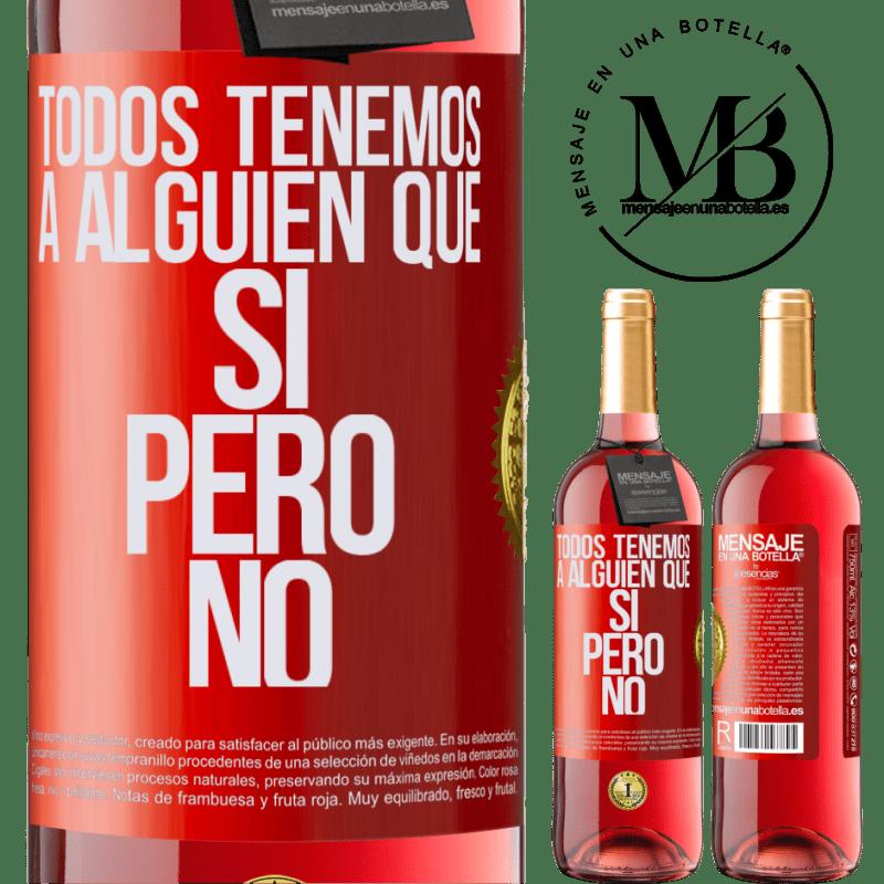24,95 € Envoi gratuit   Vin rosé Édition ROSÉ Nous avons tous quelqu'un oui mais non Étiquette Rouge. Étiquette personnalisable Vin jeune Récolte 2020 Tempranillo